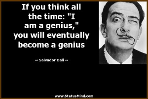 ... eventually become a genius - Salvador Dali Quotes - StatusMind.com