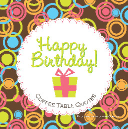 Happy Birthday! Coffee Table Quotes (4163764)