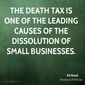 The death tax is one of the leading causes of the dissolution of small ...