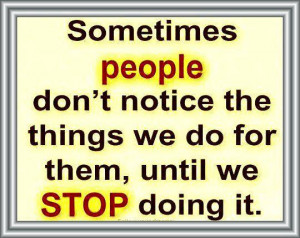 Don't Notice The Things-People Quotes-Careless Quotes