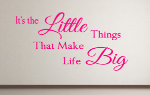 It's the Little Things....Wall Decal Quotes