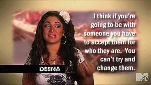 Jersey Shore... Deena's Life quote