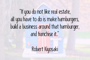 ... his witty remark about the inevitability of investing in real estate