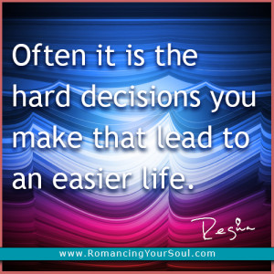Displaying (19) Gallery Images For Quotes About Hard Decisions...