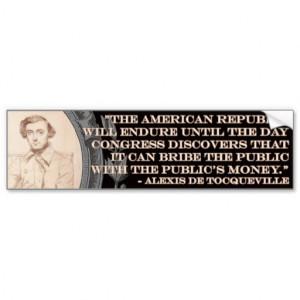 Alexis de Tocqueville Quote: America's Lifetime Bumper Stickers