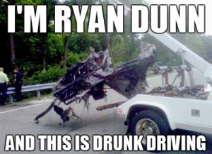 Hi, I'm Ryan Dunn and this is Drunk Driving
