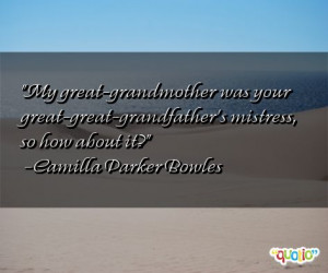 My great - grandmother was your great-great-grandfather's mistress ...
