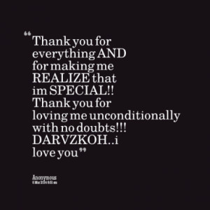 you for everything and for making me realize that im special thank you ...