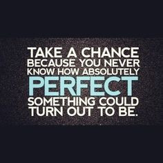 take chances more take chances take a chances quotes absolutely ...