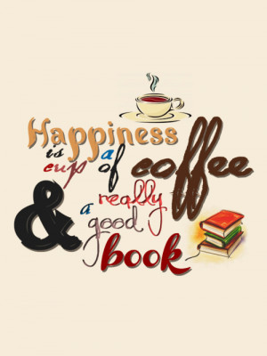 ... tags for this image include: coffee, books, book, happiness and quote
