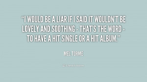 quote-Mel-Torme-i-would-be-a-liar-if-i-238394_1.png