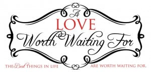 Love Worth Waiting For.....or so I thought....geez was I wrong....don ...