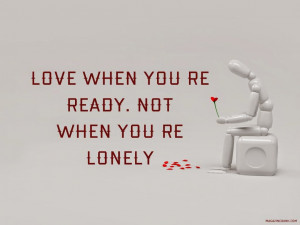Sad Love Quotes Love When Your Ready