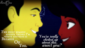 Aladdin quote: The only reason anyone thinks I'm worth anything is ...
