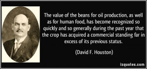 The value of the beans for oil production, as well as for human food ...