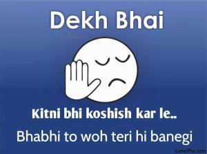 Funny Dekh Bhai Attitude Quotes FB Pictures