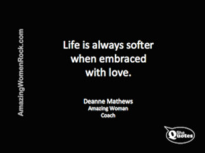 Deanne Mathews Life is softer