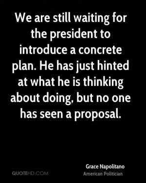 We are still waiting for the president to introduce a concrete plan ...