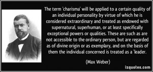 The term 'charisma' will be applied to a certain quality of an ...