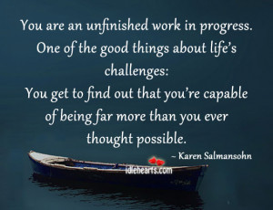 You are an unfinished work in progress ~ Challenge Quote