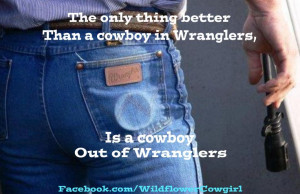 Country Love Real Cowboys Cowgirl Quotes Wildflower Philosop