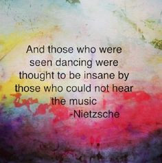 dance more music friedrich nietzsche lets dance nietzsche quotes dance ...