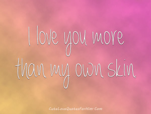 him from i love you more quotes for him love quotes for him