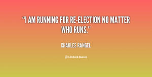 quote Charles Rangel i am running for re election no matter 137725 1