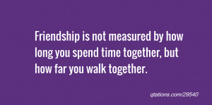 ... by how long you spend time together, but how far you walk together