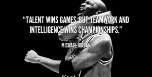... -Michael-Jordan-talent-wins-games-but-teamwork-and-intelligence-89702