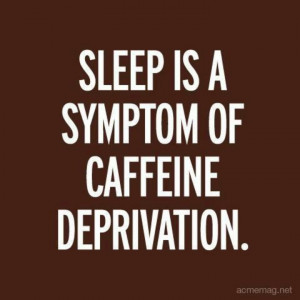 You should I can't sleep because of caffeine