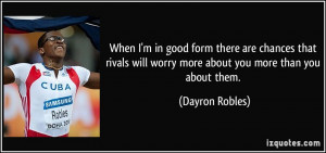 ... will-worry-more-about-you-more-than-you-about-dayron-robles-155901.jpg