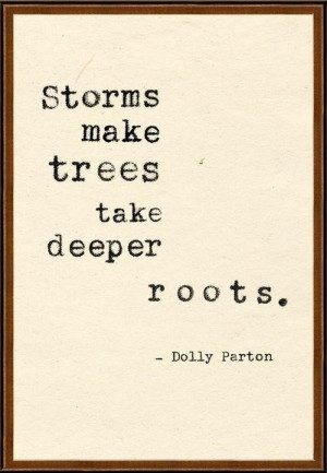 Daily inspirational quotes sayings storms tree roots dolly parton
