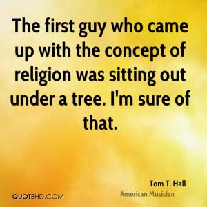 Tom T. Hall Religion Quotes