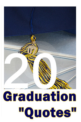 Graduation Quotes   20 Sayings to Motivate, Encourage & Inspire