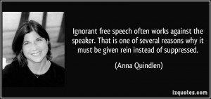Ignorant free speech often works against the speaker. That is one of ...