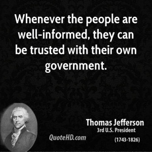 ... are well-informed, they can be trusted with their own government
