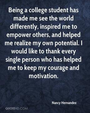 Nancy Hernandez - Being a college student has made me see the world ...