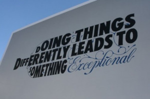 Doing things differently leads to something exceptional.
