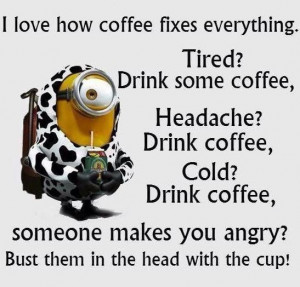 funny quotes quote coffee funny quote funny quotes humor minions ...