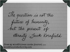 Jack Kornfield quote via mindfulproductivity.net