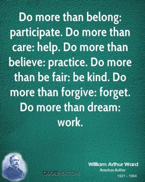 Do more than belong: participate. Do more than care: help. Do more ...