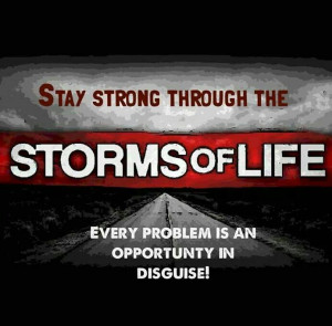 Quote on Staying Strong through Storms of Life