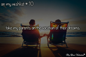 On my wishlist #10 : Take my parents on the vacation of their dreams.