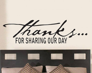 Thanks for sharing our day - Vinyl Wall Decal - Wall Quotes - Vinyl ...
