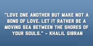 Psychedelic Quotes About Love Khalil gibran quote 24