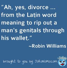 Robin WIlliams Latin Meaning of Divorce More Funny Quotes @ JoRoNoMo ...