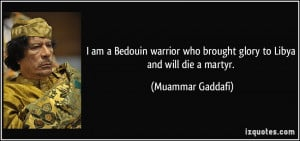 quote-i-am-a-bedouin-warrior-who-brought-glory-to-libya-and-will-die-a ...