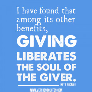 Giving liberates the soul of the giver – Positive Quotes on giving