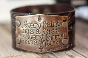 Every Saint has a Past and Every Sinner Has a Future Oscar Wilde Quote ...
